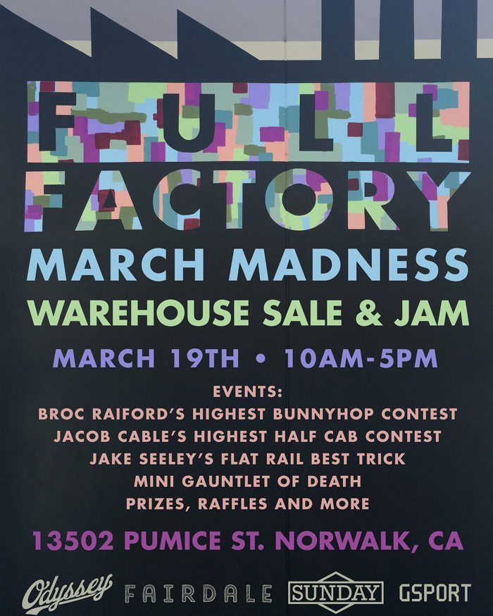 Full Factory – March Madness 2016 Warehouse Sale and Jam