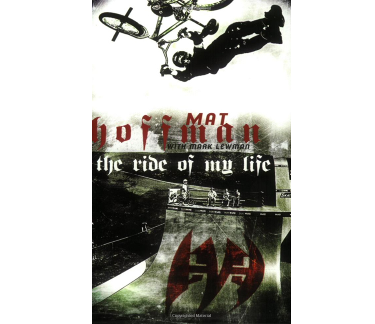 Mat Hoffman Ride of my Life Book BMX