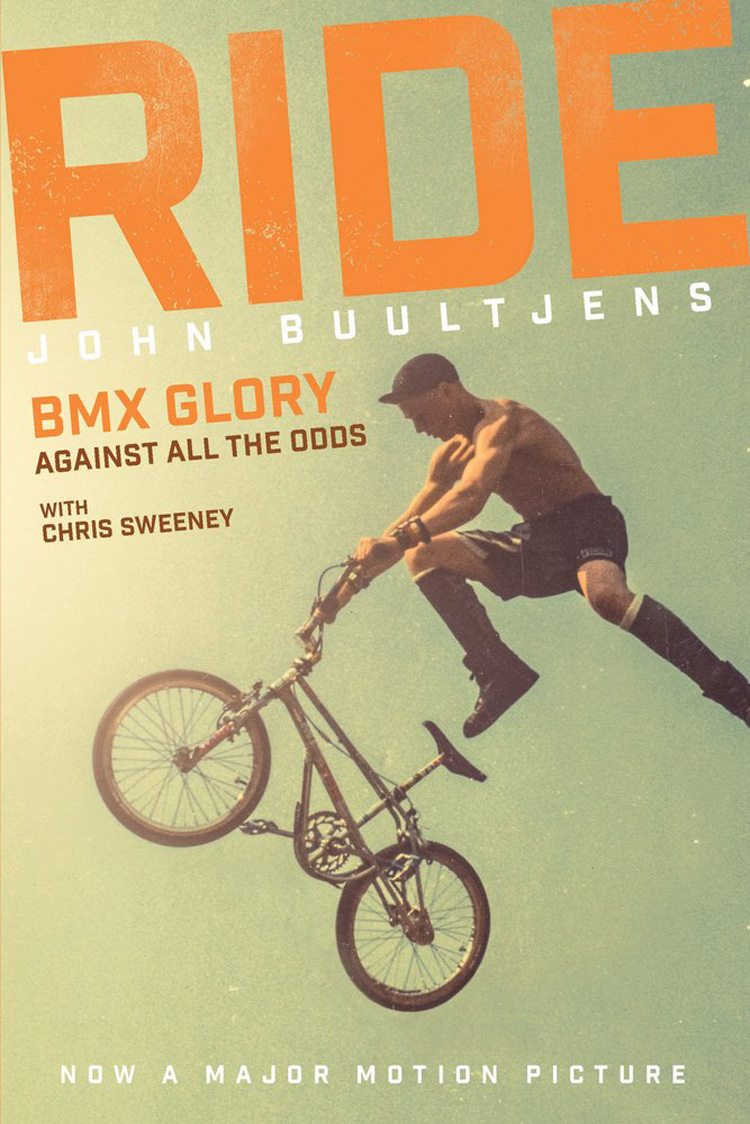 Ride: BMX Glory Against All Odds John Buultjens Book