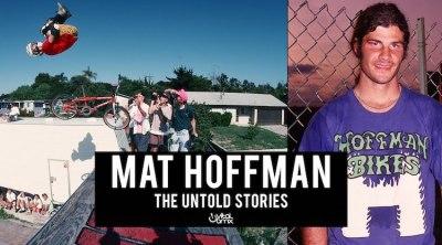 Mat Hoffman The Untold Stories BMX