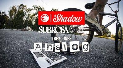 Shadow Conspiracy Subrosa Trey Jones Analog BMX video