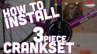 Haro BMX How To Install 3 Piece Cranks