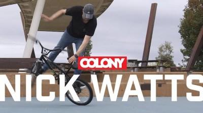 Colony BMX Nick Watts Welcome Video