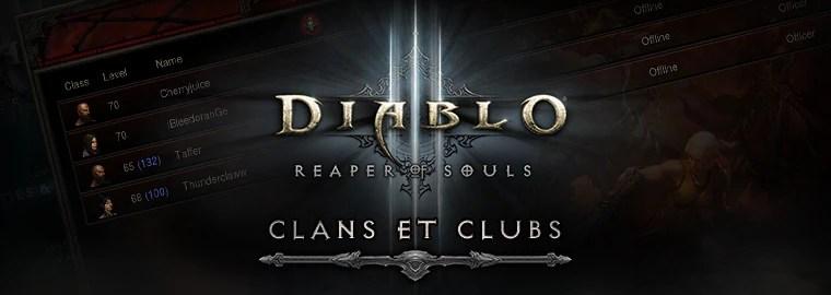 Un aperçu de Reaper Of Souls : les clans et les clubs
