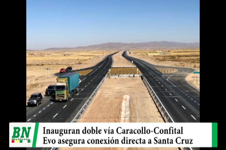 Presidente Morales inaugura doble vía Caracollo-Confital y asegura conexión directa con Santa Cruz