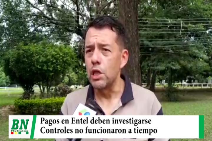 Pagos en Entel deben investigarse, dice Moron y ve que controles no funcionaron