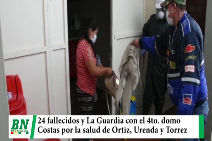 Alerta coronavirus, Registran 24 fallecidos y piden mayor cuidado, La Guardia con 4to domo, Costas por recuperación de Ortiz, Urenda y Torrez
