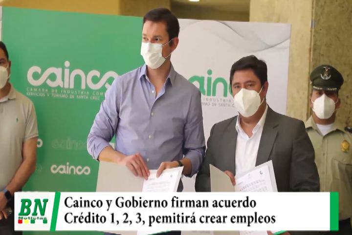 Cainco y Gobierno firman convenio para crear empleos con el plan crédito 1 2 3, Añez envió carta