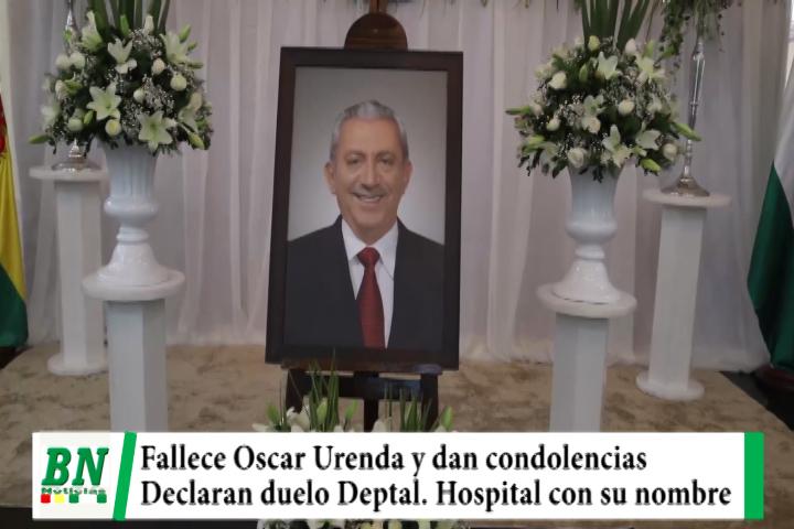 Fallece Oscar Urenda en lucha contra el covid-19, dan condolencias y declaran duelo Deptal, Hospital de Montero llevará su nombre