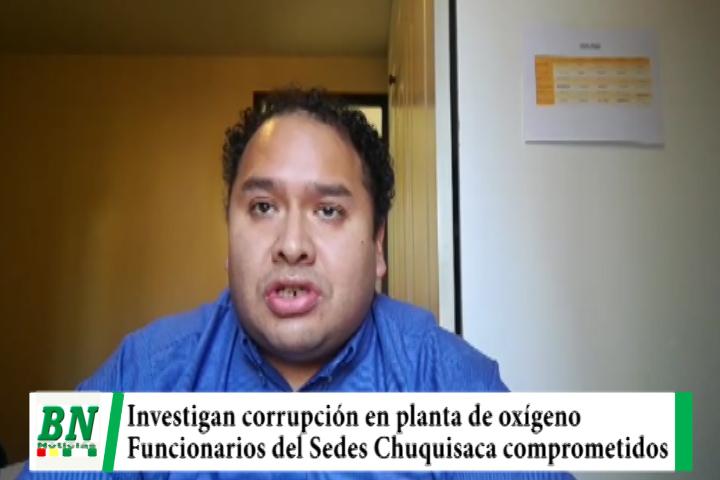 Fiscalia investiga a ex y actuales funcionarios del Sedes Chuquisaca por planta de oxígeno
