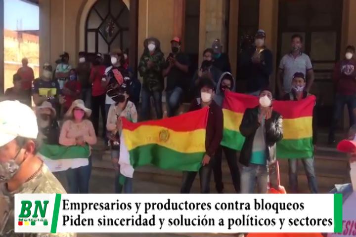 Empresarios y productores contra los bloqueos, piden sinceridad a políticos y sectores y dejar vias libres