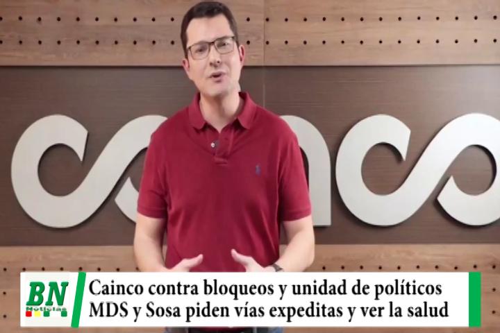 Cainco contra bloqueos y por la unidad de clase política, Sosa y MDS piden ver la salud de la población