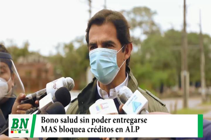 Bono salud sin pago porque MAS traba créditos en ALP por falta de aprobación para tal efecto