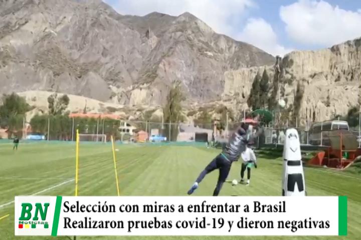 La Selección Bolivia se prepara con miras a enfrentar a Brasil mientras realizaron pruebas covid-19