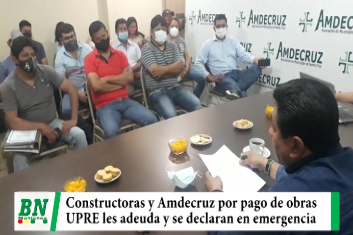Constructoras y Amdecruz piden pago por obras y se declaran en emergencia y alistan movilizaciones