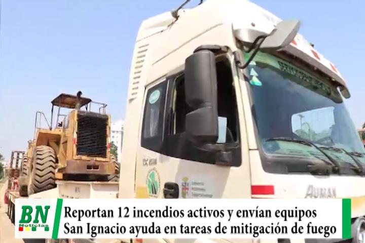 Reportan 12 incendios activos y envía equipos pesado, San Ignacio ayuda en mitigar las llamas