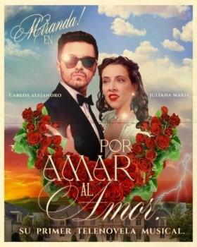 "Miranda presenta ""Por amar al amor"", la primera telenovela musical"