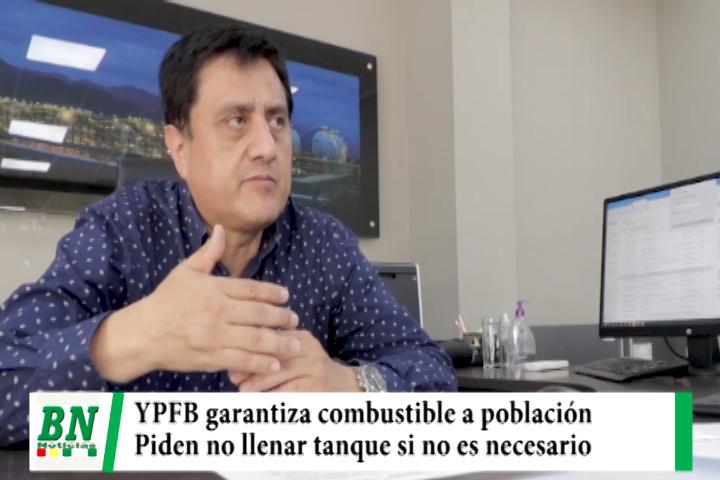 YPFB garantiza combustible y pide a la población no llenar su tanque si no es necesario