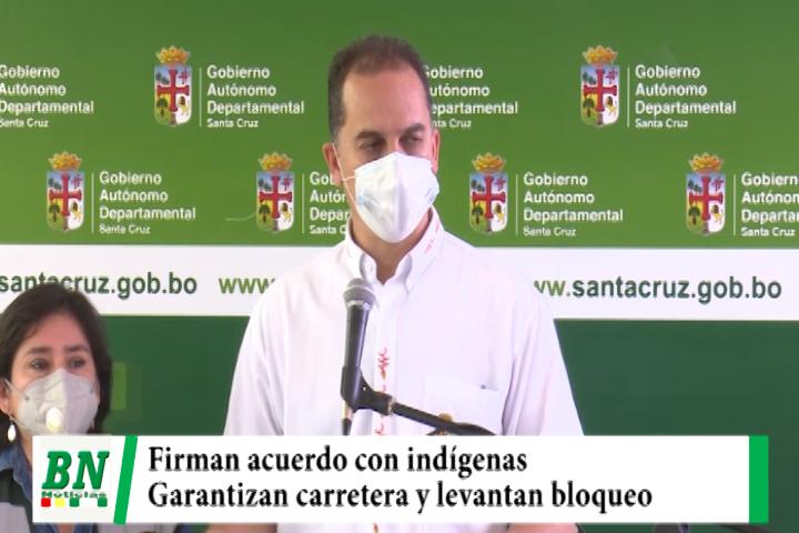 Gobernación garantiza carretera entre Espino y Charagua firmando compromiso y Guaraníes levantan bloqueo