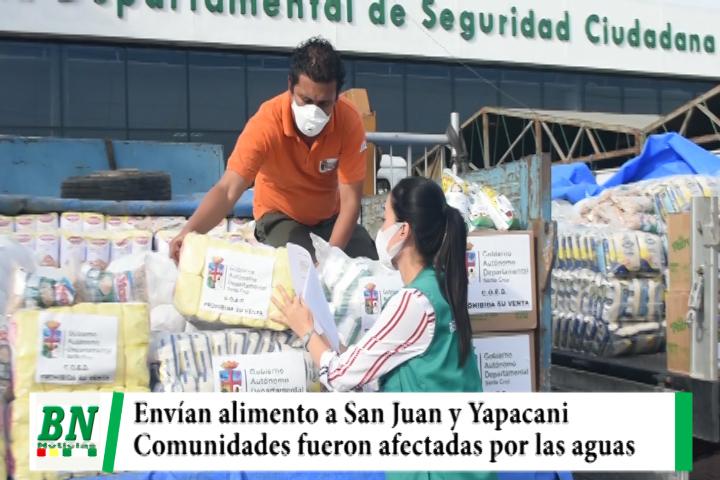 Envían 23 toneladas de alimentos a San Juan y Yapacani, comunidades fueron afectadas por inundaciones