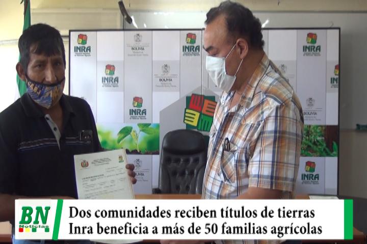 Inra entrega títulos de tierras a dos comunidades de Guarayos que benefician a más de 50 familias