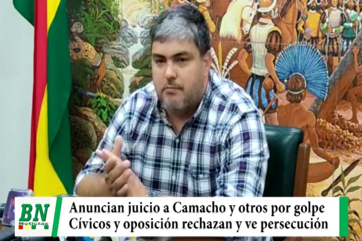 Anuncian juicio a Camacho por golpe de estado y Cívicos con opositores rechazan y ven persecución