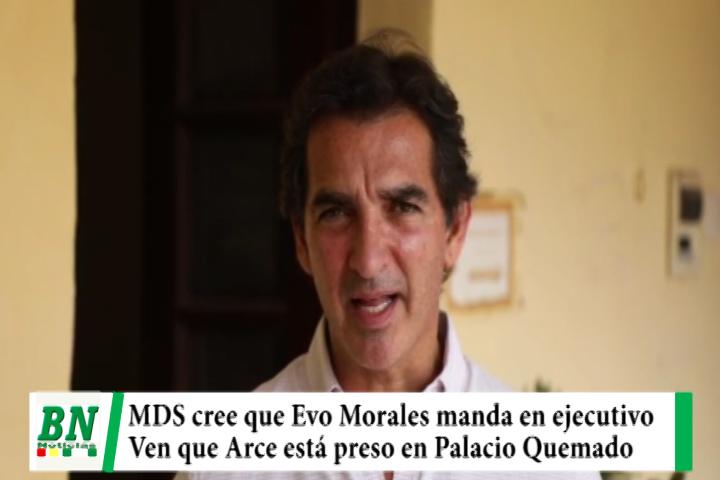 Demócratas asegura que Evo Morales manda en el ejecutivo y que Luis Arce está preso en Palacio Quemado