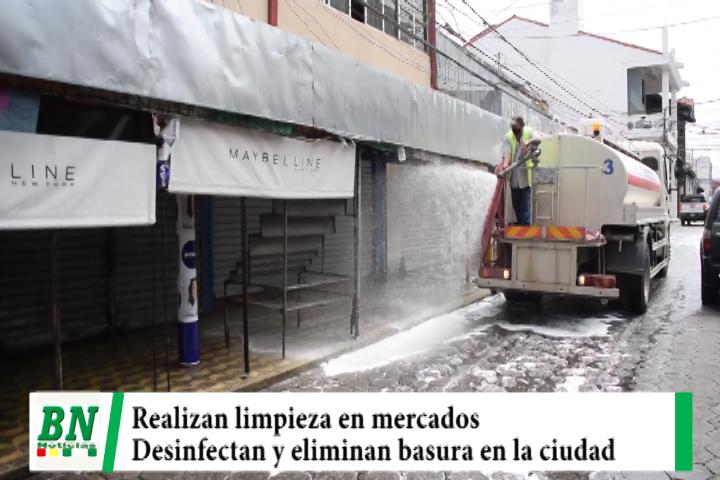 Desinfectaron y limpiaron mercados y eliminaron la basura de varias zonas de la ciudad