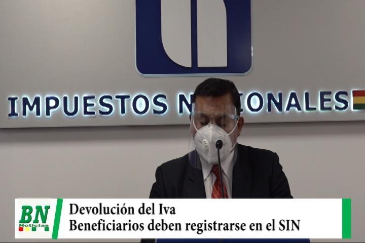 El SIN pide a los beneficiarios de la devolución del RE-IVA deben registrarse