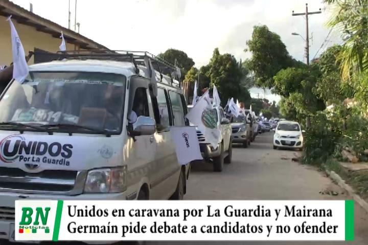 Campaña Unidos 2021,  en caravana por La Guardia y Mairana y Germaín pide debatir y no ofender