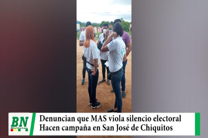 Elección 2021, Denuncian que el MAS hace campaña en San José de Chiqutos cuando hay silencio electoral