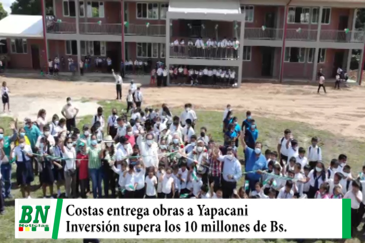 Costas entrega Unidad Educativa, enlosetado urbano y da inicio a electrificación a Yapacani