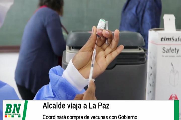 Alcalde Fernandez viaja a La Paz para coordinar compra de vacunas covid-19 en el exterior