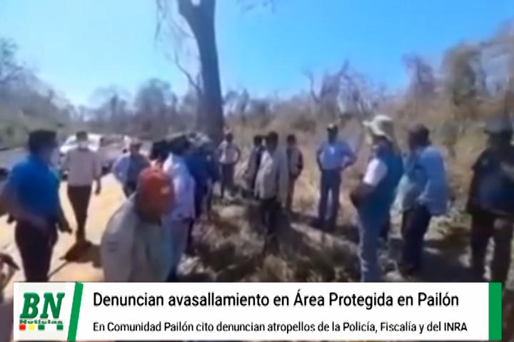 Pailoncito denuncia atropellos por la policía, fiscalía y del INRA, ademas de avasallamiento a área protegida