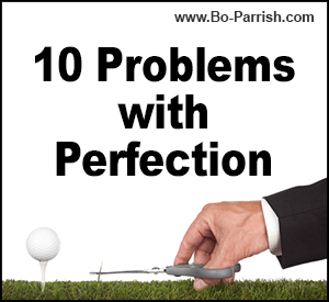 10 Problems with Perfection