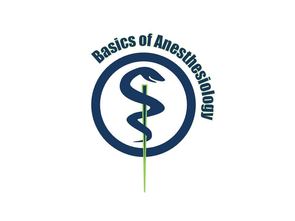 BASICS of ANESTHESIOLOGY