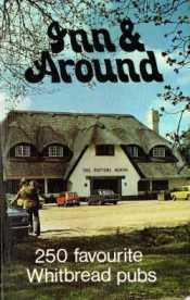 Inn & Around: 250 favourite Whitbread pubs