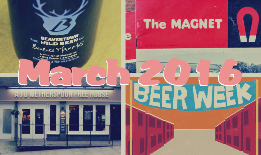 Collage of images from March 2016: Blubus Maximus, John Smith's magazines, Wetherspoons, beer weeks.