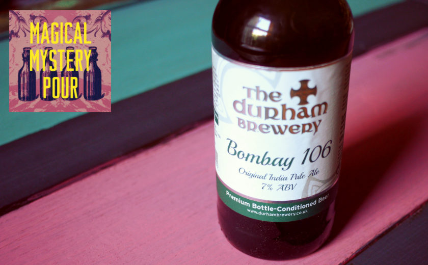 Magical Mystery Pour #15: Durham Brewery Bombay 106