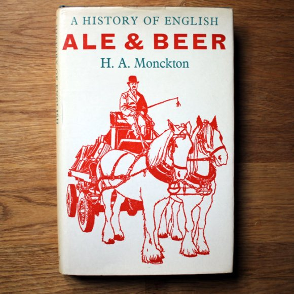 Book cover -- H.A. Monkcton: A History of Ale & Beer.
