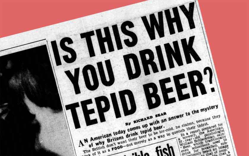 Is this why you drink tepid beer?