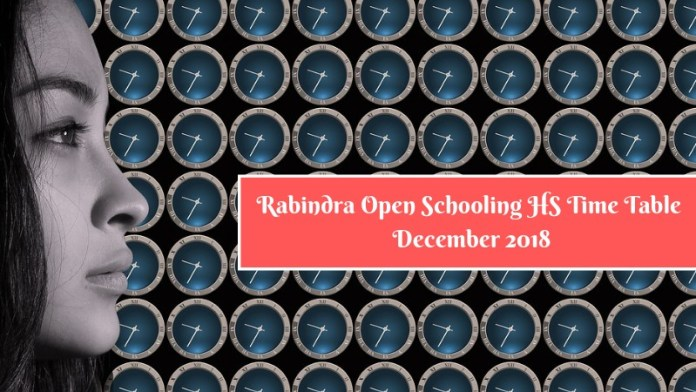 Rabindra Open Schooling HS Time Table December 2018