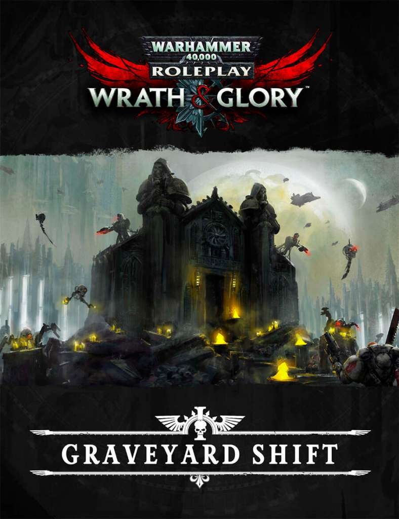 Wrath & Glory: The Graveyard Shift