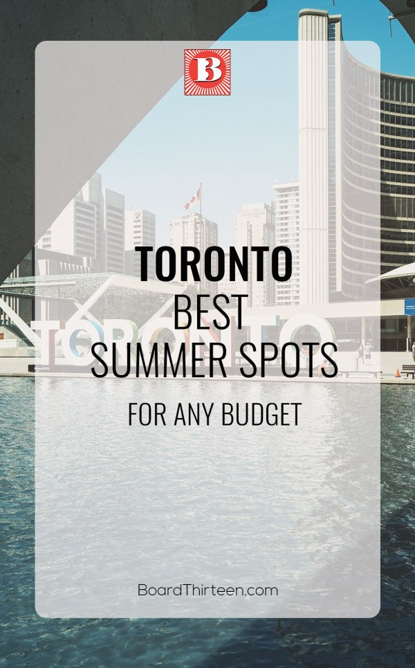 Toronto best summer spots for any budget! Pin it for later!