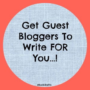 Get guest bloggers to write for you