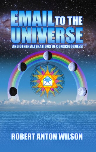 """bc cover art: """"Email to the Universe"""" by Robert Anton Wilson"""