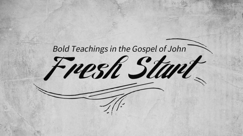 Fresh Start - John 4