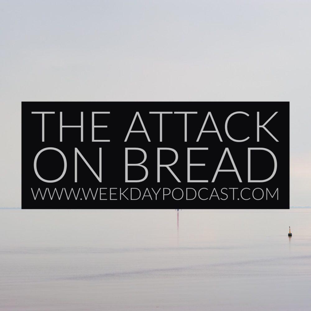 The Attack On Bread