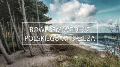 Rowerem wzdłuż polskiego wybrzeża Bałtyku R10