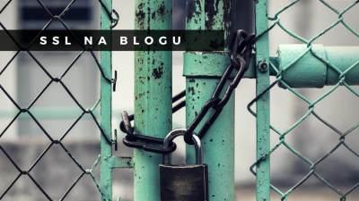 Blog wpełni bezpieczny – włączyłem SSL